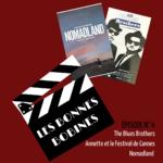 Les Bonnes Bobines EP4 : The Blues Brothers, Annette et Nomadland